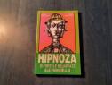 Hipnoza si fortele nelimitate ale psihismului I Holdevici