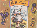 Alisa in Tara Minunilor de Lewis Carroll