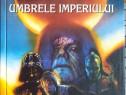 STARS WARS - Umbrele imperiului