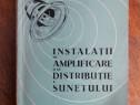 Instalatii de amplificare si de distribuire a sunetului / R