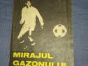 Mircea Lucescu - Mirajul gazonului (Ed. Junimea, 1981)