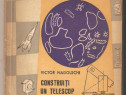 Construiti un telescop-Victor Nadolschi