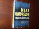 Ionel Teodoreanu - Masa umbrelor ( editia a ll -a, rara ) *