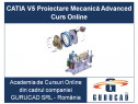 CATIA V5 Proiectare Mecanică Advanced Curs Online