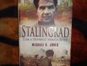 Stalingrad cum a triumfat armata rosie - Michael Jones