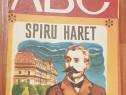 Spiru Haret. Text de George Sovu, Colectia ABC