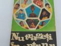 Nu trageți în antrenor/petre cristea/ 1971