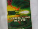 """Carte """"Laseri cu vapori de cupru""""-Eugen Scarlat"""