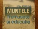 Muntele, frumusete si educatie - Ion Preda (autograf) /R6P1F