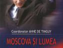 Cartea Moscova si lumea, istorie, Rusia, Putin, politica