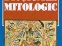 Cartea Dictionar Mitologic, mitologie din toata lumea